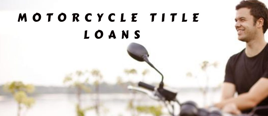 How to get motorcycle title loans completely online?